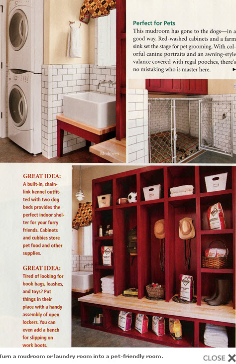 An entire mudroom devoted to Fido.  The chain link fence creating the dog bed space under the upper cabinets isn't exactly lovely, but it's certainly functional and would confine a large, strong dog well.  You could make this more attractive by extending the cabinetry down and using open mesh grid on doors on the base, or creating a fence with wooden posts instead of the chain link.  From the Fun Times Guide to Log Homes.